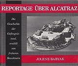 Reportage Uber Alcatraz: Die Geschichte Der Gefangnisinsel Erzaht Van Fruheren Bewohnern