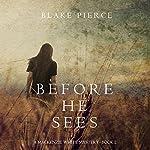 Before He Sees: A Mackenzie White Mystery, Book 2 | Blake Pierce