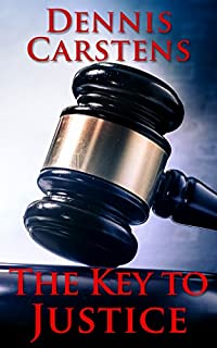 The Key To Justice by Dennis Carstens ebook deal