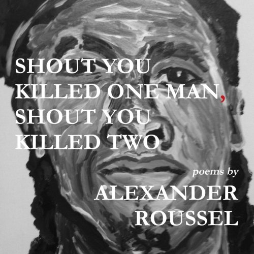 Download Shout You Killed One Man, Shout You Killed Two ebook