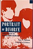 Portrait of Divorce : Adjustment to Marital Breakdown, Kitson, Gay C. and Holmes, William M., 0898620813