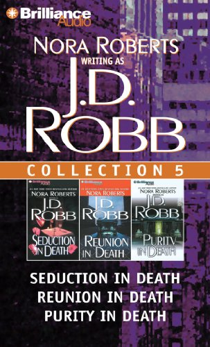 J. D. Robb CD Collection 5: Seduction in Death, Reunion in Death, Purity in Death (In Death Series) (Collection Purity)