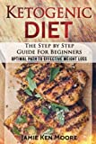 img - for Ketogenic Diet : The Step by Step Guide For Beginners: Ketogenic Diet for Beginners : Optimal Path for Weight Loss book / textbook / text book