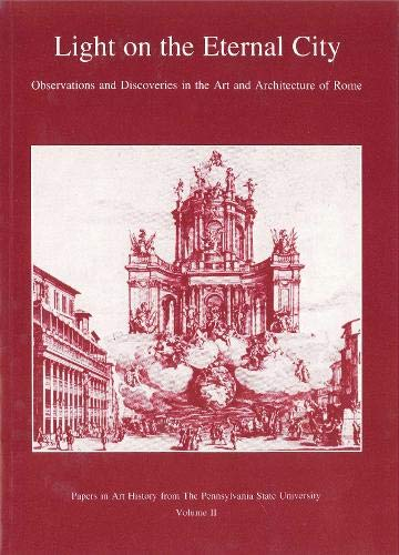 Light on the Eternal City: Observations and Discoveries in the Art and Architecture of Rome