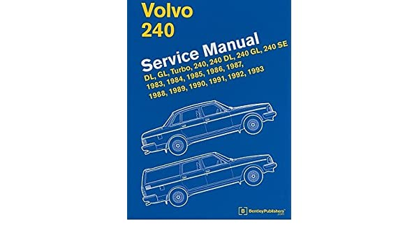 volvo 240 service manual dl gl turbo 240 240 dl 240 gl 240 se rh amazon com Volvo 264 GLE 2012 Volvo 240