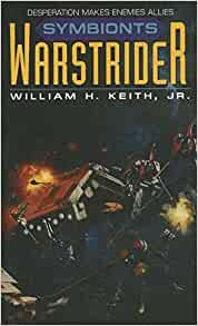 an analysis of the book series warstrider by william h keith jr Warstrider : battlemind / william h keith, jr book online read or - [pdf, txt, doc] warstrider: battlemind (warstrider series, book six) ebook: ian douglas.