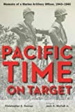 img - for Pacific Time on Target: Memoirs of a Marine Artillery Officer, 1943-1945 book / textbook / text book