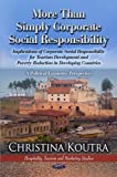 More Than Simply Corporate Social Responsibility: Implications of Corporate Socil Responsibility for Tourism Development and Poverty Reduction in ... and Poverty: Causes, Impacts and Eradication)