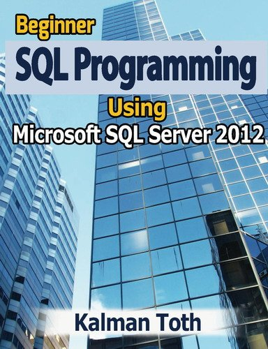 Beginner SQL Programming Using Microsoft SQL Server 2012 Pdf