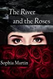 The River and the Roses (Veronica Barry) by Sophia Martin front cover
