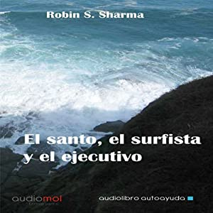 El santo,el surfista y el ejecutivo [The Saint, the Surfer, and the Executive] Audiobook