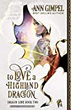 To Love a Highland Dragon: Highland Fantasy Romance (Dragon Lore) by  Ann Gimpel in stock, buy online here