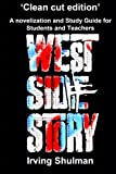 img - for West Side Story: A novelization and Study Guide for Students and Teachers book / textbook / text book