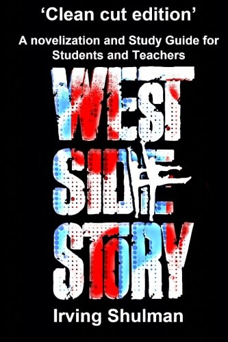 West Side Story: A novelization and Study Guide for Students and Teachers