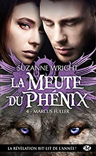 La Meute du Phenix, tome 4 : Marcus Fuller par Suzanne Wright