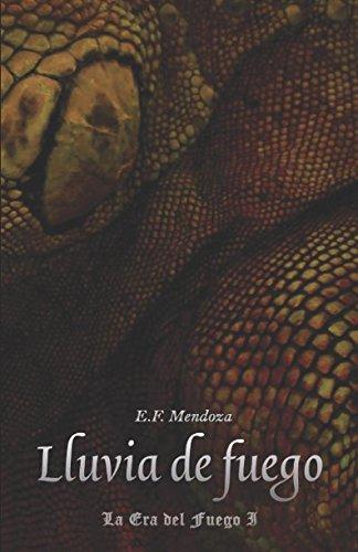 Lluvia de Fuego: La Era del Fuego I (Spanish Edition) [E. F. Mendoza] (Tapa Blanda)