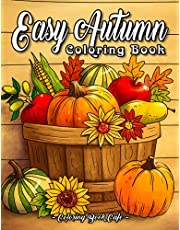 Easy Autumn Coloring Book: An Adult Coloring Book Featuring 50 Fun, Easy and Relaxing Autumn Designs