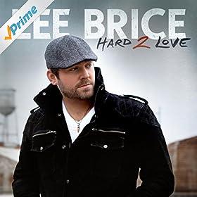 Lee Brice - Hard 2 Love Mp3 Download