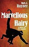 Marvellous Hairy, Mark A. Rayner, 0986662704