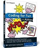 Coding for Fun mit Python: Garantiert kein Lehrbuch! (Galileo Computing)
