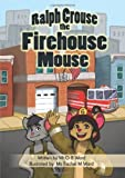 Ralph Crouse the Firehouse Mouse, G. Ward, 1493500112