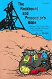 img - for Rockhound and Prospector's Bible: A Reference and Study Guide to Rocks, Minerals, Gemstones and Prospecting by L. J. Ettinger (1993-01-05) book / textbook / text book