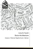 Socio-Architecture: Analysis of Selected Neighborhoods in Bahrain