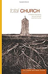 Total Church: A Radical Reshaping around Gospel and Community (Re: Lit Books)