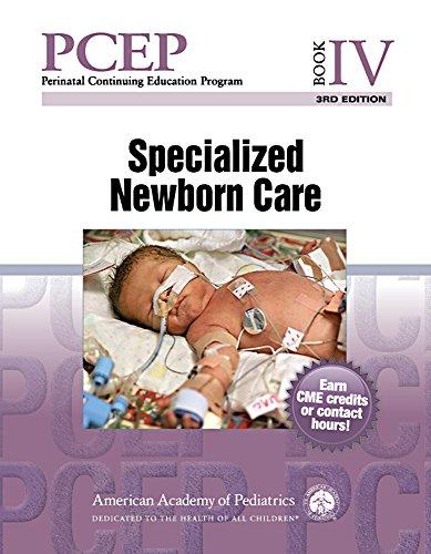 PCEP Book IV:  Specialized Newborn Care (Perinatal Continuing Education Program)
