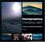 Photographing Changing Light: A Guide for Landscape Photographers
