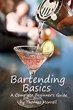 Bartending Basics: A Complete Beginner's Guide