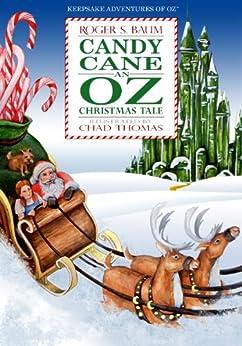 Candy Cane: An Oz Christmas Tale (Keepsake Adventures of Oz) by [Baum, Roger Stanton, Baum, Roger S]