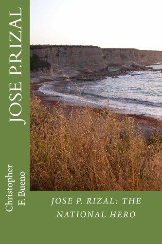 Jose P. Rizal: The  National Hero