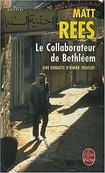 Le Collaborateur de Bethléem : Une enquête d'Omar Youssef par Rees