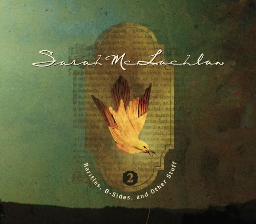 Rarities, B-Sides and Other Stuff, Volume 2 (Best Of Sarah Mclachlan)