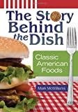 The Story Behind the Dish, Mark McWilliams, 0313385092