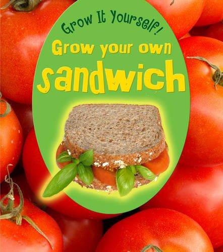 Download Grow Your Own Sandwich (Grow It Yourself!) pdf epub