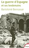 La Guerre d'Espagne : Et ses lendemains (Tempus)