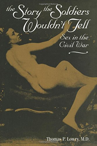 The Story the Soldiers Wouldn't Tell: Sex in the Civil War