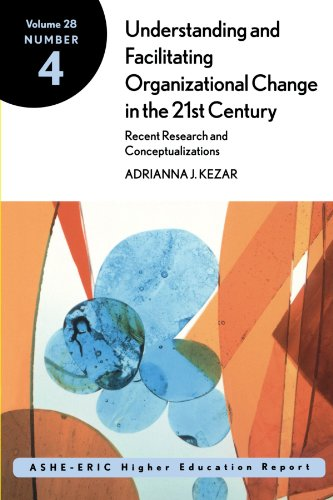Understanding and Facilitating Organizational  Change in Higher Education in the 21st Century