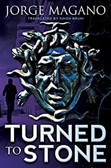 Turned to Stone (Jaime Azcárate Series) by [Magano, Jorge]