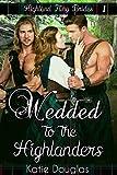 Free eBook - Wedded to the Highlanders