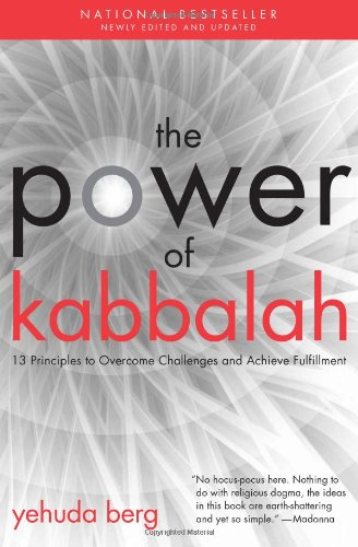 Download The Power of Kabbalah: Thirteen Principles to Overcome Challenges and Achieve Fulfillment pdf epub