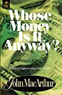 Whose Money Is It Anyway?: A Biblical Guide to Using God's Wealth