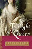 Twilight of a Queen, Susan Carroll, 0449221091