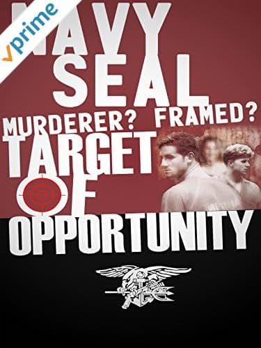 Navy SEAL: Murderer? Framed? Target of Opportunity?