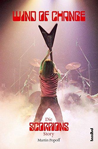 Wind Of Change: Die Scorpions Story Taschenbuch – 21. November 2016 Martin Popoff Hannibal Verlag 3854456077 Band (Musikgruppe)