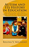 Autism and It's History in Education, Regina V. Mignano, 1452817499