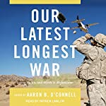 Our Latest Longest War: Losing Hearts and Minds in Afghanistan | Aaron B. O'Connell