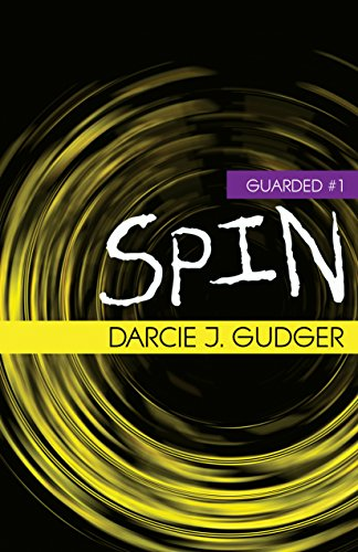 Amazon spin guarded book 1 ebook darcie j gudger kindle spin guarded book 1 by gudger darcie j fandeluxe PDF